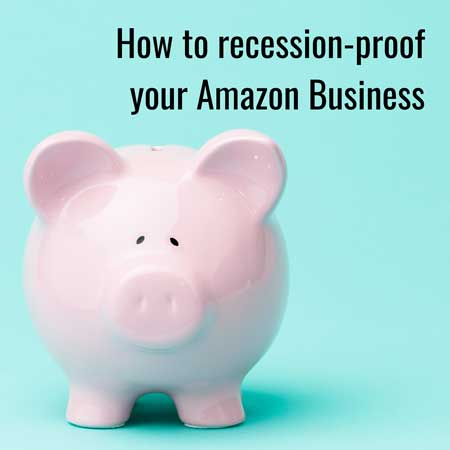 recession-proof your Amazon Business
